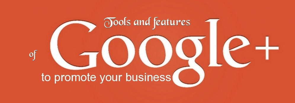 tools and features of google plus