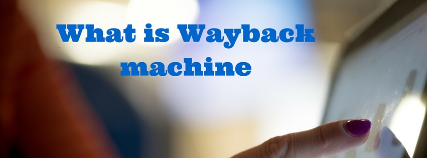 What is Wayback machine