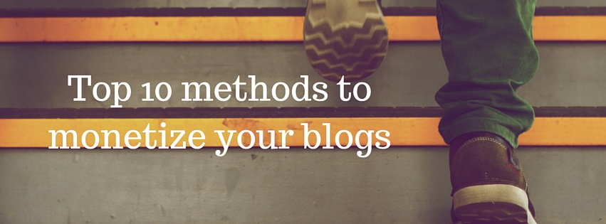 methods to monetize your blogs
