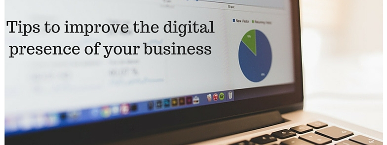 Tips to improve the digital presence of your business