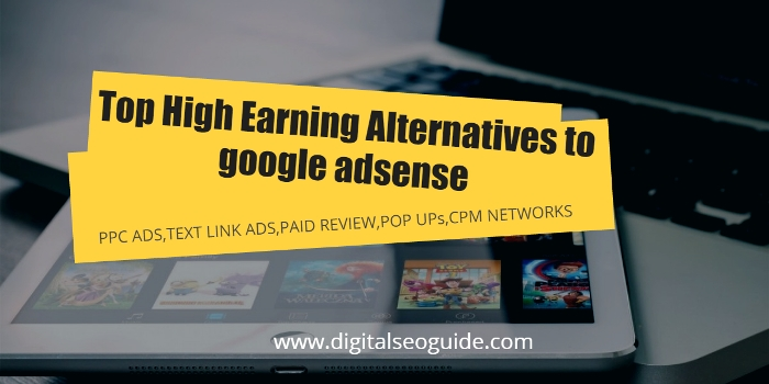 Top 6 High Earning Alternatives to google adsense