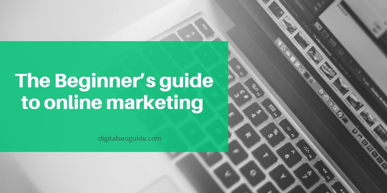 Beginner's guide to online marketing