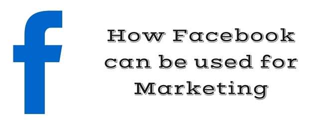 Facebook can be used for Marketing