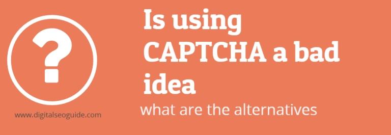 Is using CAPTCHA a bad idea