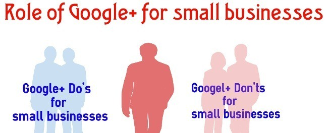 DO'S AND DON'TS OF GOOGLE PLUS FOR SMALL BUSINESSES