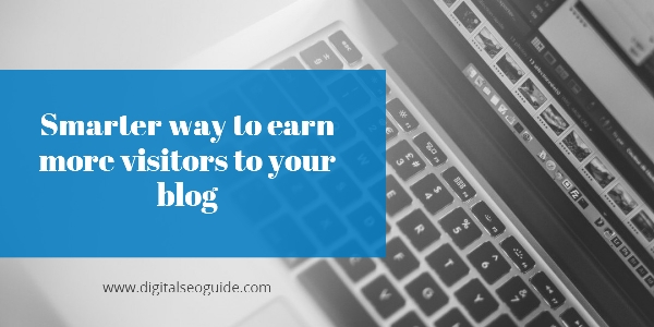 smarter way to earn more visitors to your blog