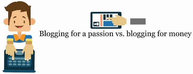 Blogging for a passion vs. blogging for money