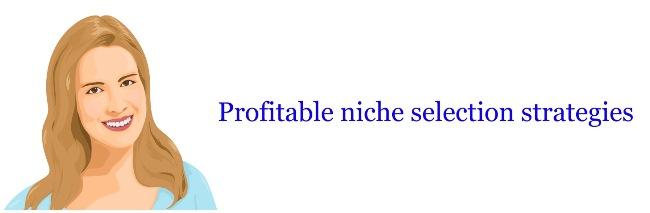 profitable niche selection strategies