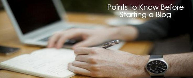 Points to Know Before Starting a Blog
