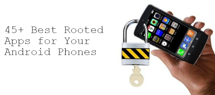 best Apps for Rooted Android
