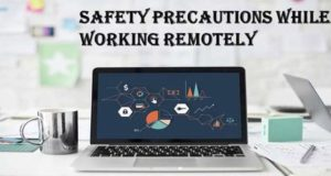 Safety Precautions While Working Remotely