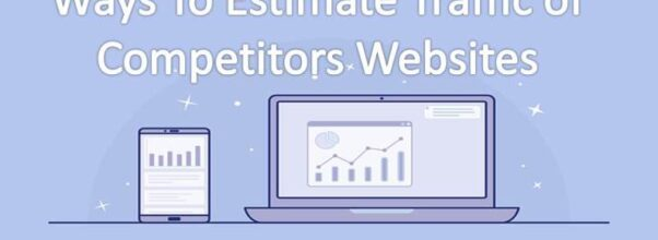 ways to estimate traffic of competitors website